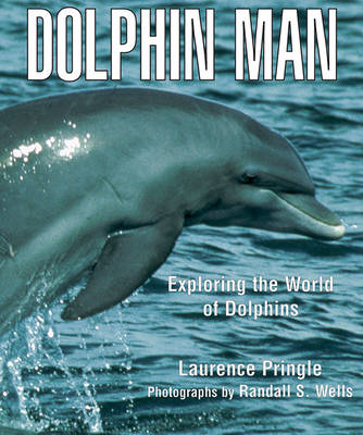 Dolphin Man by Laurence Pringle