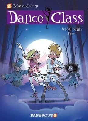 Dance Class #7: School Night Fever by Beka
