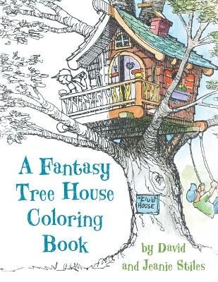 A Fantasy Tree House Coloring Book by David Stiles