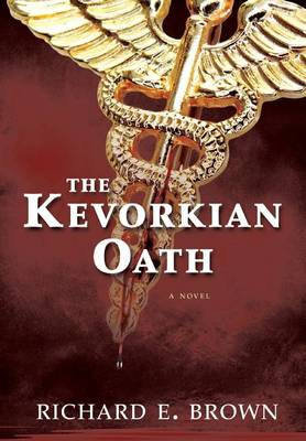 The Kevorkian Oath by Richard E Brown