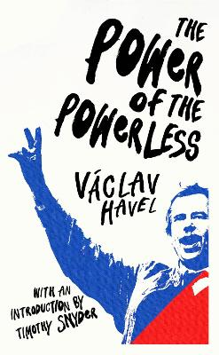 The Power of the Powerless by Vaclav Havel
