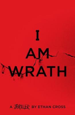 I Am Wrath by Ethan Cross