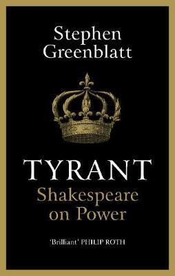 Tyrant by Stephen Greenblatt