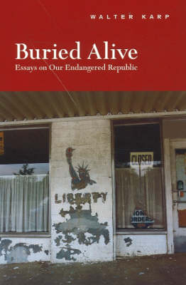 Buried Alive by Walter Karp