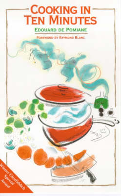 Cooking in Ten Minutes: Or the Adaptation of Cooking to the Rhythm of Our Time by Edouard De Pomiane