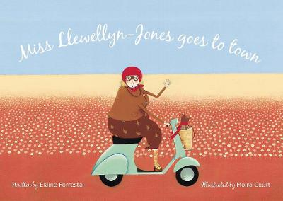 Miss Llewellyn Goes To Town by Elaine Forrestal