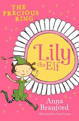 Lily the Elf: The Precious Ring by Anna Branford