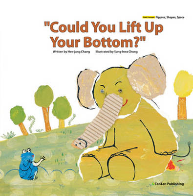 """""""Could You Lift Up Your Bottom?"""" by Hee-Jung Chang"""