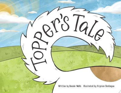 Topper's Tale by Bonnie Walls