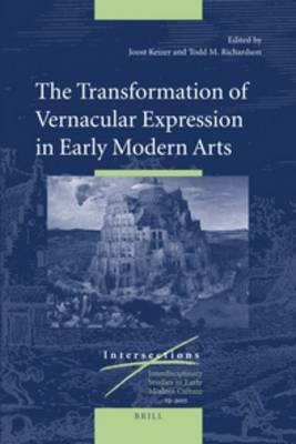 Transformation of Vernacular Expression in Early Modern Arts by Joost M. Keizer