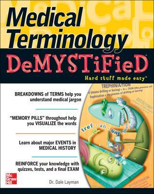 Medical Terminology Demystified by Dale Layman