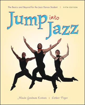 Jump into Jazz: The Basics and Beyond for Jazz Dance Students by Esther Pryor
