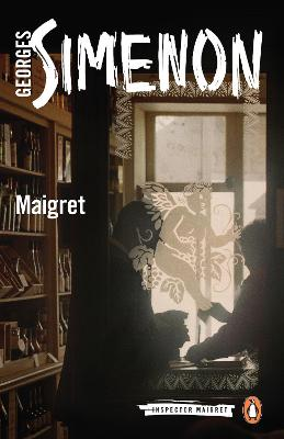 Maigret: Inspector Maigret #19 by Georges Simenon