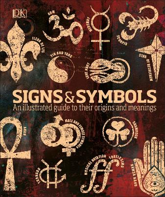 Signs & Symbols: An illustrated guide to their origins and meanings book