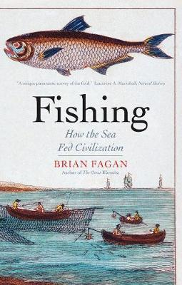 Fishing: How the Sea Fed Civilization by Brian Fagan