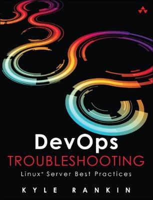 DevOps Troubleshooting by Kyle Rankin