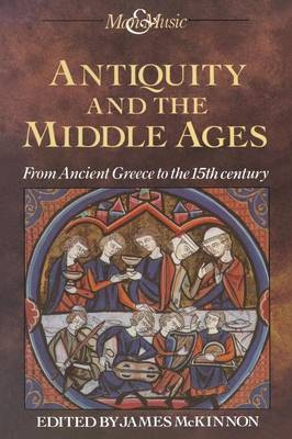 Antiquity and the Middle Ages by James McKinnon