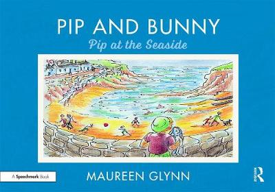Pip and Bunny: Pip at the Seaside book