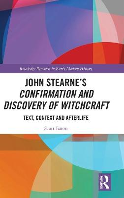 John Stearne's Confirmation and Discovery of Witchcraft: Text, Context and Afterlife book