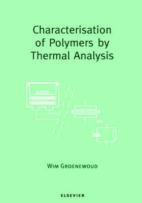 Characterisation of Polymers by Thermal Analysis by W.M. Groenewoud