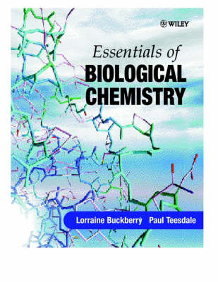 Essentials of Biological Chemistry by Lorraine D. Buckberry