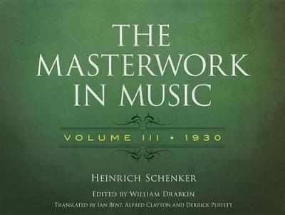 The The Masterwork in Music The Masterwork In Music 1930 Volume 3 by Heinrich Schenker