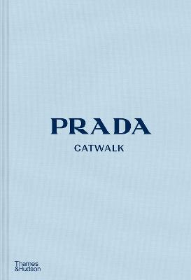 Prada Catwalk: The Complete Collections by Susannah  Frankel
