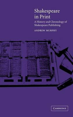 Shakespeare in Print by Andrew Murphy