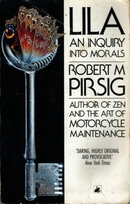 Lila: An Enquiry into Morals by Robert M. Pirsig