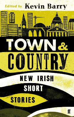 Town and Country by Kevin Barry