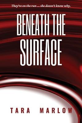 Beneath the Surface by Tara Marlow