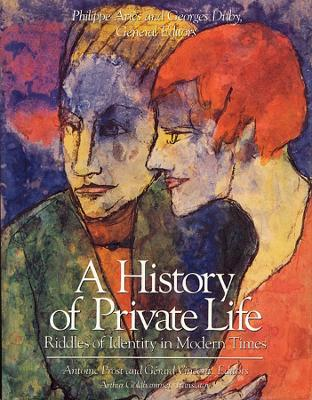 A History of Private Life Riddles of Identity in Modern Times v. 5 by Antoine Prost