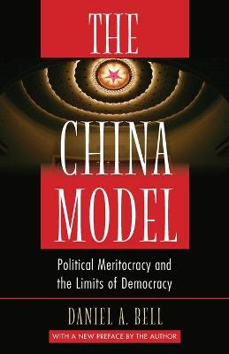 The China Model by Daniel A. Bell