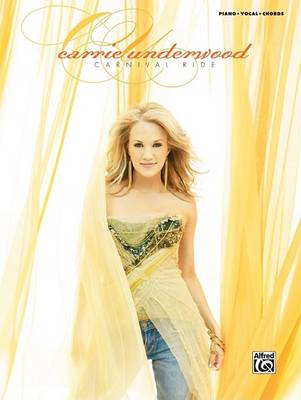Carrie Underwood -- Carnival Ride by Carrie Underwood