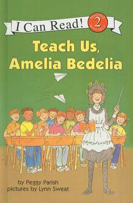Teach Us, Amelia Bedelia by Peggy Parish