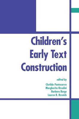 Children's Early Text Construction by Clotilde Pontecorvo