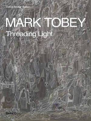 Mark Tobey by Debra Bricker Balken