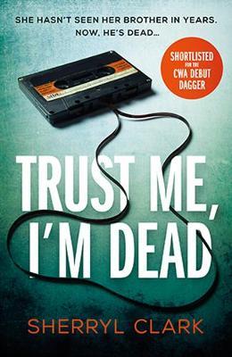 Trust Me, I'm Dead by Sherryl Clark
