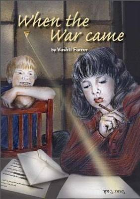 When the War Came by Vashti Farrer