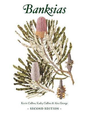 Banksias: Second Edition by Alex George