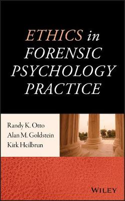 Ethics in Forensic Psychology Practice by Randy K. Otto