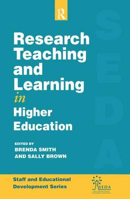 Research, Teaching and Learning in Higher Education by Brown, Sally