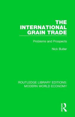 The International Grain Trade by Nick Butler