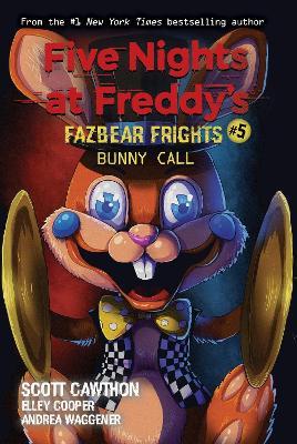 Bunny Call (Five Nights at Freddy's: Fazbear Frights #5) book