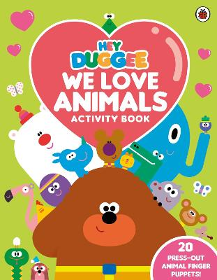 Hey Duggee: We Love Animals Activity Book: With press-out finger puppets! by Hey Duggee