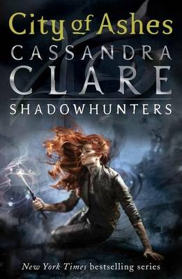 Mortal Instruments Bk 2: City Of Ashes by Clare Cassandra