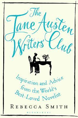 Jane Austen Writers' Club by Rebecca Smith