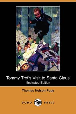 Tommy Trot's Visit to Santa Claus (Illustrated Edition) (Dodo Press) by Thomas Nelson Page