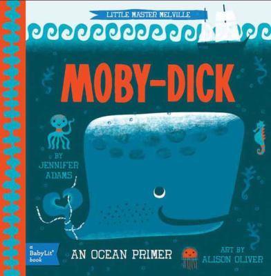Little Master Melville Moby-Dick: An Ocean Primer by Jennifer Adams