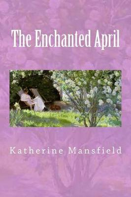 The Enchanted April by Katherine Mansfield